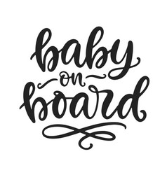 Baby on board hand lettering funny sticker vector