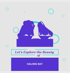 lets explore the beauty of halong bay ha long vector image
