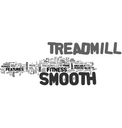A smooth treadmill for me text word cloud concept vector