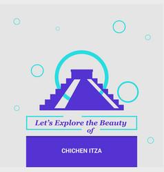 Lets explore the beauty of chichen itza yucatan vector