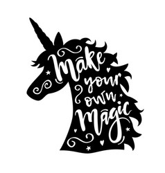unicorn head silhouette with make your own magic vector image