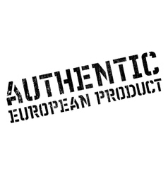 Authentic european product stamp vector