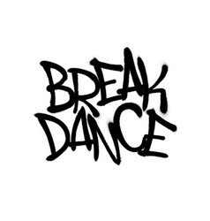 sprayed break dance font graffiti with overspray vector image