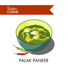 Hot palak paneer with chili pepper in deep bowl vector