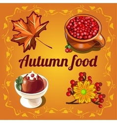 Delicious food and a cozy autumn vector image vector image