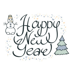 modern funny calligraphic lettering happy new vector image