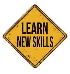 learn new skills vintage rusty metal sign vector image