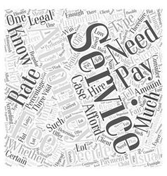 Understanding Attorney Services Fees Word Cloud vector image vector image
