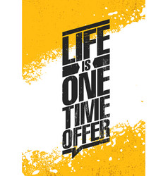 life is one time offer inspiring creative vector image
