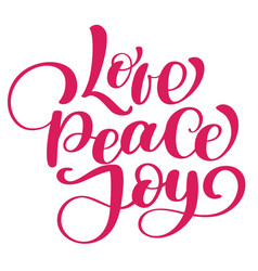love peace joy christmas quote ink hand lettering vector image