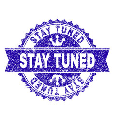 Scratched textured stay tuned stamp seal with vector