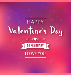 happy valentines day 14 february i love you vector image
