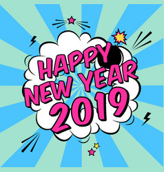 colorful poster happy new year 2019 in pop art vector image
