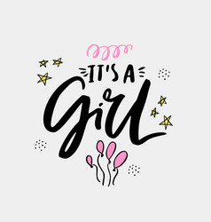 its a girl flat hand drawn lettering vector image