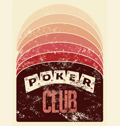 Poker club grunge vintage style poster vector