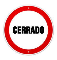 Red and white circular cerrado sign vector image