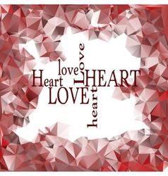 Red polygonal frame and words love and heart vector image vector image
