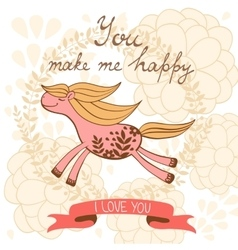 You make me happy romantic card with cute horse vector image