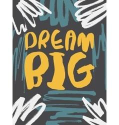 Decorative dream big card vector