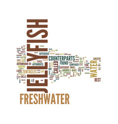 Freshwater jellyfish text background word cloud vector