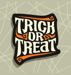 halloween slogan trick or treat vector image