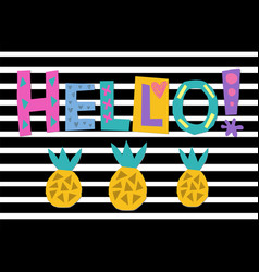word art hello with bright cartoon pineapples vector image
