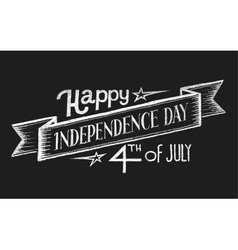 Independence day Chalk lettering vector image vector image