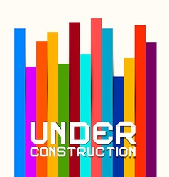 Under Construction Sign with Colorful Papers vector image