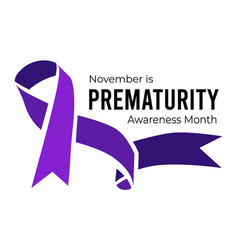 November is prematurity awareness month vector