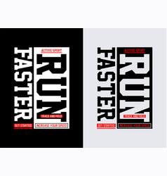 Run sport athletic typography tee shirt graphics vector