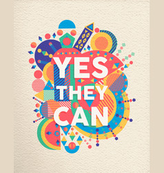 Yes they can positive art motivation quote poster vector