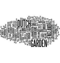 The dutch garden in england text background word vector