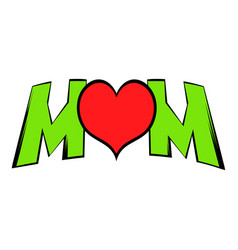 lettering mom and heart icon icon cartoon vector image
