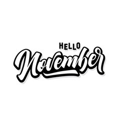 hello november handwritten lettering inscription vector image