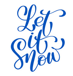 text let it snow - hand drawn christmas and new vector image
