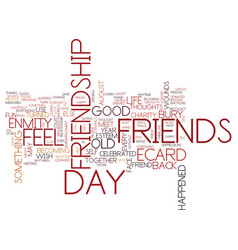 friendship day bury old enmity text background vector image vector image