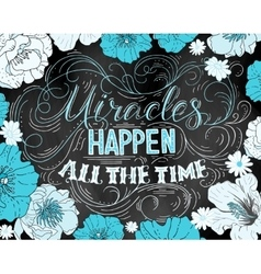 Miracles happen all the time Hand drawn vector image vector image