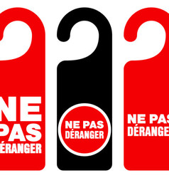Ne pas deranger do not disturb signs vector image