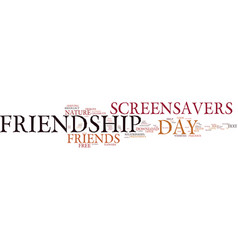 friendship day free screensavers on friendship vector image vector image