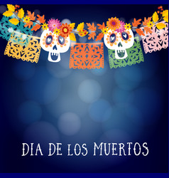 dia de los muertos mexican day of the dead or vector image