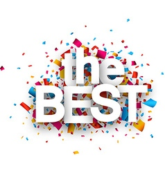 Paper the best confetti sign vector image