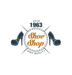 Shoe shop high quality estd 1963 badge for vector