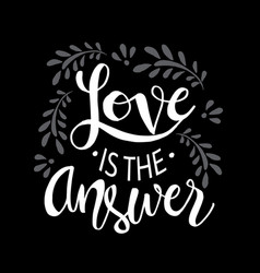 love is the answer motivational quote vector image