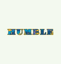 Humble concept word art vector