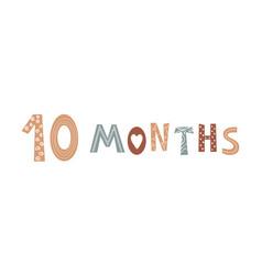 Ten month baby lettering in scandinavian vector
