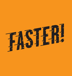 faster retro typography with speed lines vector image
