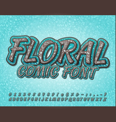 Font with floral ornament funny comic alphabet vector