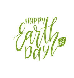happy earth day hand lettering background vector image