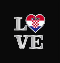Love typography croatia flag design beautiful vector