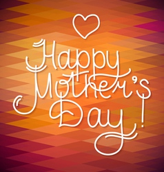 Happy mothers day card design letterind and geomet vector
